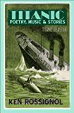 Free Kindle Book -   Titanic Poetry, Music & Stories