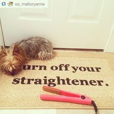 Never again rush back home to make sure you turned it off :) turn off your straightener, funny doormat, gifts for girlfriends, hair accessories, gift ideas