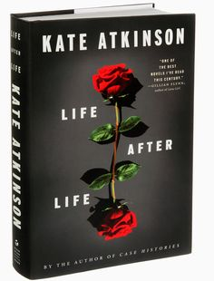 """Life After Life"" by Kate Atkinson: Groundhog Day meets The Butterfly Effect in WWII Britain"