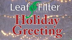 Leaf Filter reviews holiday edition. Hear from our most recent happy LeafFilter customers.
