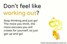 Motivation quote ;) Stop thinking and just go!
