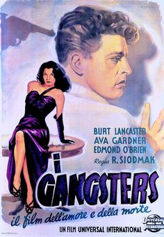 """BURT LANCASTER and AVA GARDNER as Kitty Collins in THE KILLERS (1946) Original ITALIAN POSTER 79"""" x 55"""" 'I Gangsters' Art by F. Carfagni. 'Hit men kill an unresisting victim, and investigator Reardon uncovers his past involvement with beautiful, deadly Kitty Collins' imdb. From Film Posters of the 40's edited by Tony Nourmand. (2002) (please follow minkshmink on pinterest) #filmnoir #thekillers #avagardner #burtlancaster #lighting #femmefatale #seductress #badgirl #thekillersposter"""