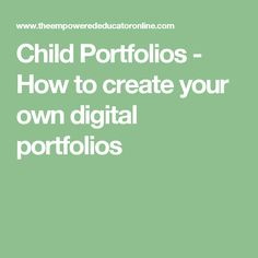 Child Portfolios - How to create your own digital portfolios
