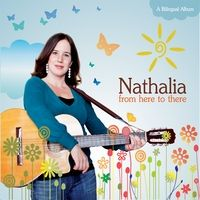 Nathalia | From Here to There | A vibrant musical collection of bilingual children's songs that the whole family will enjoy!