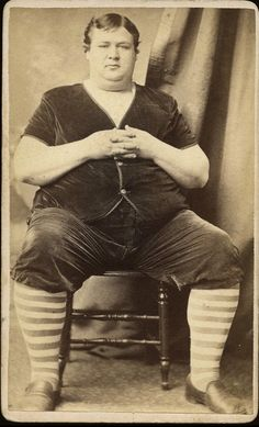 This guy was considered so fat in 1885, that he was in a freak show. I would not think twice if I saw him on the streets today