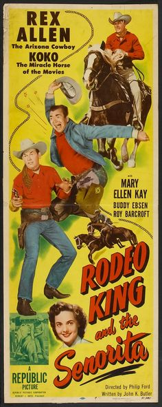 Rodeo King and the Senorita (1951)  Stars: Rex Allen, Koko, Mary Ellen Kay, Buddy Ebsen ~ Director: Philip Ford