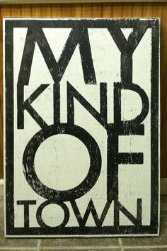 My Kind of Town Rustic Wooden Sign 20x33 by GoJumpInTheLake