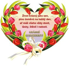 Přání k narozeninám pro Hříbečka z MojeStarosti.cz - Narozeniny - SVÁTKY Happy Birthday, Quotes, Cards, Sign, Heart, Beautiful Images, Happy Mothers Day, One Day, Xmas