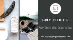 Decluttering: 7 days to a more organised home- Day 3