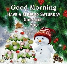 Good Morning, Have A Blessed Saturday, God Keep You Good Morning Christmas, Good Morning Saturday, Good Morning Happy, Good Morning Greetings, Good Morning Wishes, Happy Saturday, Saturday Quotes, Morning Blessings, Happy Weekend