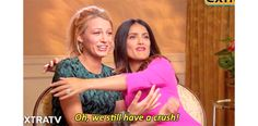 Pin for Later: 20 Times You Couldn't Help but Love Blake Lively When She Girl-Crushed on Salma Hayek