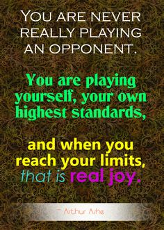 You are never really playing an opponent. You are playing yourself, your own highest standards, and when you reach your limits, that is real joy. Cast Iron Set, Golf Instruction, Golf Player, Choose The Right, Golf Quotes, High Standards, Family Memories, Played Yourself, Golf Outfit