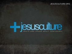 Jesus Culture - My Soul Longs For You - YouTube