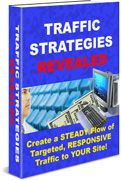 Traffic Strategies Revealed:  How to Bring A Flood of Targeted, Responsive Buyers To Your Site...Continuously!
