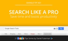 Tip 3/21: Search like a Pro with Google Search Tools
