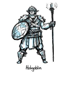 5e Playable Race Series: Hobgoblin  Hobgoblins are like big, smart goblins. They have a pretty militaristic society in the default settings, and an odd meta-game affinity towards the wizard class (due to the relatively rare Intelligence boost).