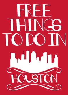 Free Things to Do in Houston                                                                                                                                                      More