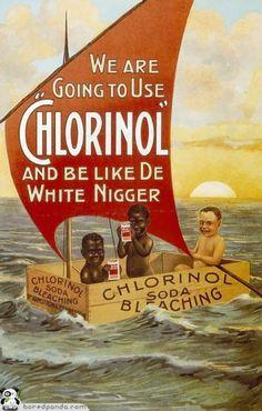 """anuncios antiguos que hoy estarían prohibidos....Vamos a usar """"Chlorinol"""" y ser como el negro blanco"""