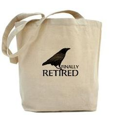 Funny Finally Retired Old Crow Design Tote Bag> Funny Finally Retired Old Crow> All In the Bag #cafepress
