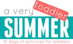 Toddler Approved!: A Very Toddler Summer