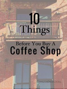 Before You Buy A Coffee Shop #dreamalatte