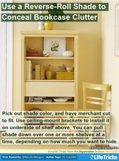 Organization - Use a Reverse-Roll Shade to Conceal Bookcase Clutter