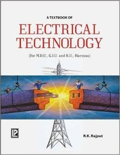 A textbook of electrical technology by rk rajput. all about engineering Basic Electrical Engineering, Mechanical Engineering Design, Computer Engineering, Chemical Engineering, Electronic Engineering, Computer Technology, Science And Technology, Systems Engineering, Data Science
