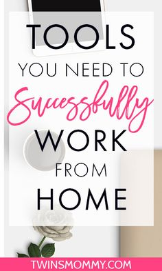 5 Essential Tools You Need to Successfully Work From Home