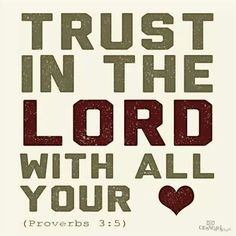 Trust in the Lord with all your heart,-#Christ #quote