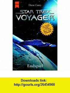 Endspiel. Roman zum gro�en Finale von Star Trek- Voyager. (9783453210622) Diane Carey , ISBN-10: 345321062X  , ISBN-13: 978-3453210622 ,  , tutorials , pdf , ebook , torrent , downloads , rapidshare , filesonic , hotfile , megaupload , fileserve