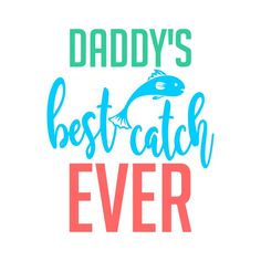Daddy's Best Catch Cuttable Design Cut File. Vector, Clipart, Digital Scrapbooking Download, Available in JPEG, PDF, EPS, DXF and SVG. Works with Cricut, Design Space, Sure Cuts A Lot, Make the Cut!, Inkscape, CorelDraw, Adobe Illustrator, Silhouette Cameo, Brother ScanNCut and other compatible software.