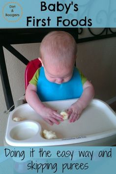 Baby Led Weaning: Why I skipped the purees. Part of The Ultimate Guide to Baby's First Year