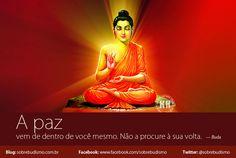 """""""A paz vem de dentro de você mesmo. Não a procure à sua volta."""" — Buda -  Veja mais sobre Espiritualidade & Autoconhecimento no blog: http://sobrebudismo.com.br/"""