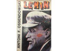 Lenin, Antoni Ferdynand Ossendowski