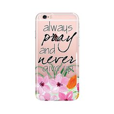 Always Pray and Never Give Up, iPhone Case Bible Verse, iPhone 6/6S,iPhone 6/6sPlus, Bible Scripture, Flower Design iPhone, Christian Quote