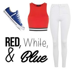 """""""Untitled #115"""" by catarina-soares-2 ❤ liked on Polyvore featuring Topshop, New Look, Converse, redwhiteandblue and july4th"""