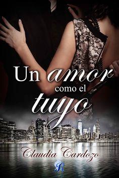 P R O M E S A S   D E   A M O R: Reseña | Un amor como el tuyo, Claudia Cardozo