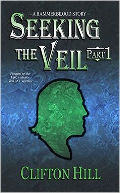 Tome Tender: Seeking the Veil, Part 1 by Clifton Hill