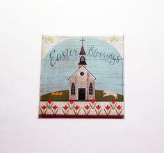 Easter Blessings Magnet, Magnet, Fridge magnet, Easter basket gift, Easter gift, Hostess gift, Folk Art, Church at Easter (7451) by KellysMagnets on Etsy