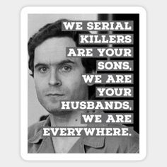 Ted Bundy Serial Killer - Ted Bundy - Mug   TeePublic Ted Bundy, Serial Killers, True Crime, Cute Gifts, Documentaries, Real Life, Stickers, Quotes, Community