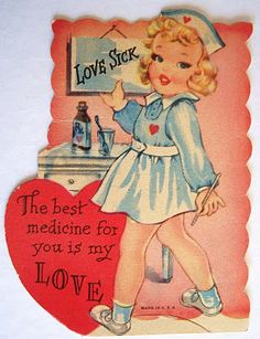 'The best medicine for you is my Love' ~ Vintage nurse Valentine Valentine Images, My Funny Valentine, Vintage Valentine Cards, Vintage Greeting Cards, Vintage Holiday, Valentine Day Cards, Vintage Postcards, Happy Valentines Day, Valentines Greetings
