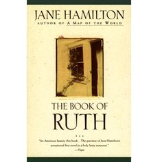 """""""The Book of Ruth"""" is told from the perspective of a simple, naive woman, who, in describing the events of her life, reveals more about herself than she is aware."""