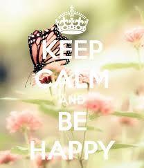 Znalezione obrazy dla zapytania keep calm and be happy tapeta