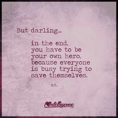 ... because everyone is busy trying to save themselves!!! Save yourself, darling.