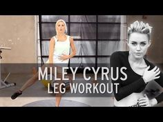 Miley Cyrus Workout: Sexy Legs - YouTube