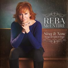 """Mimi Loves All 8: Reba McEntire- """"Sing It Now - Songs of Faith and H..."""