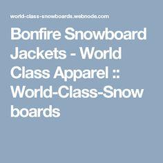 Bonfire Snowboard Jackets - World Class Apparel :: World-Class-Snowboards