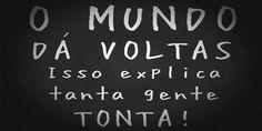 Frases para Facebook - O mundo dá voltas | Frases com imagens e recados para Facebook