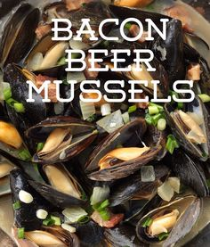 Recipe of the Day!> Bacon Beer Mussels> Mussels are the world's easiest seafood to cook, especially with a tasty beer!