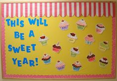 "Meet the teacher bulletin board ""This will be a sweet year"" and each child decorates a cupcake with their name on it."